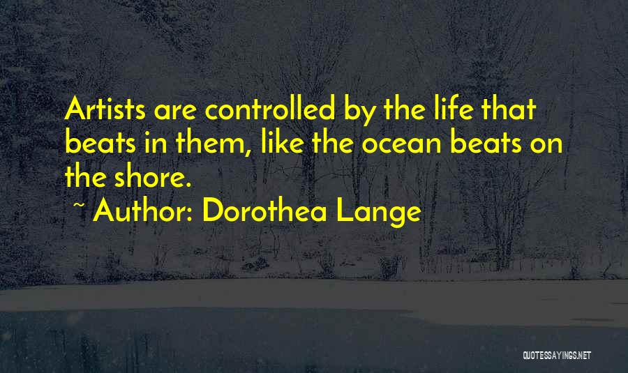 Beats Quotes By Dorothea Lange