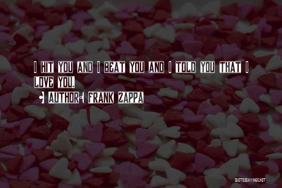 Beats Quotes By Frank Zappa