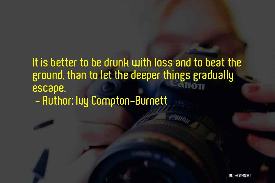 Beats Quotes By Ivy Compton-Burnett