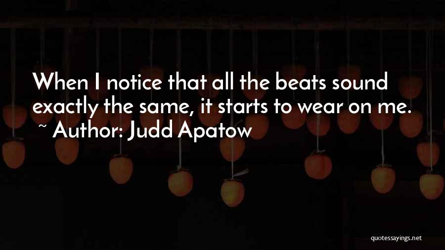 Beats Quotes By Judd Apatow