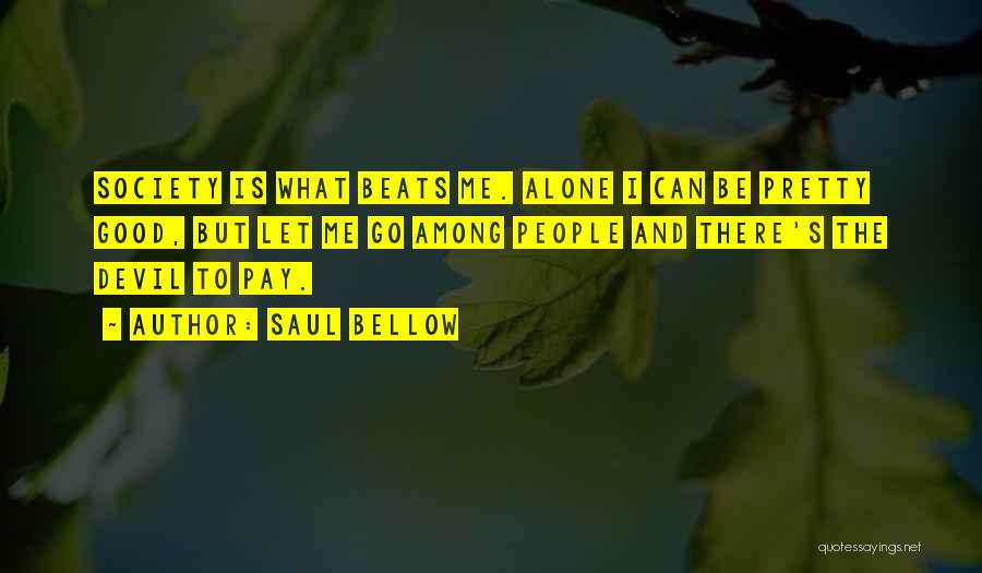 Beats Quotes By Saul Bellow