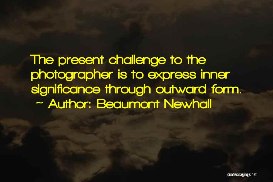 Beaumont Newhall Quotes 919850