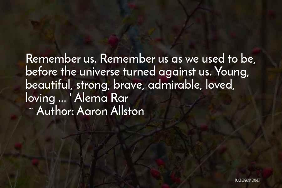 Beautiful Admirable Quotes By Aaron Allston