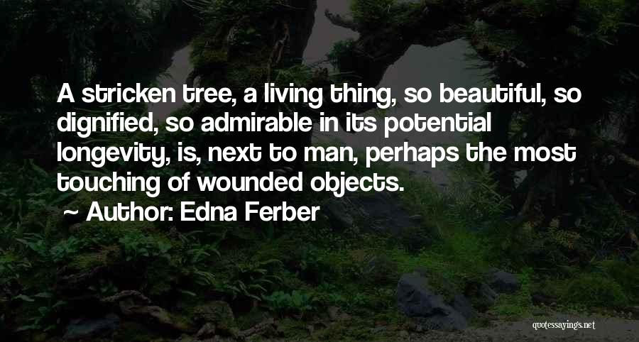 Beautiful Admirable Quotes By Edna Ferber