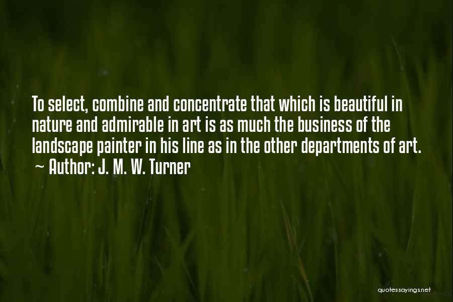 Beautiful Admirable Quotes By J. M. W. Turner