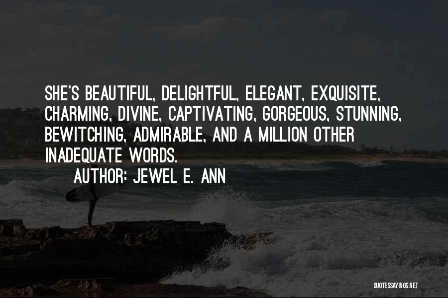 Beautiful Admirable Quotes By Jewel E. Ann