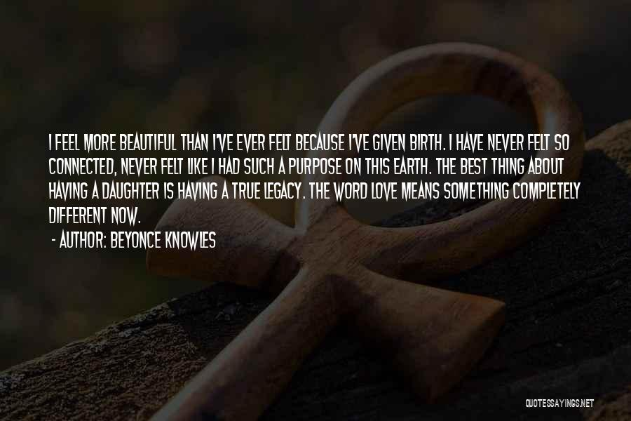 Beautiful Birth Quotes By Beyonce Knowles