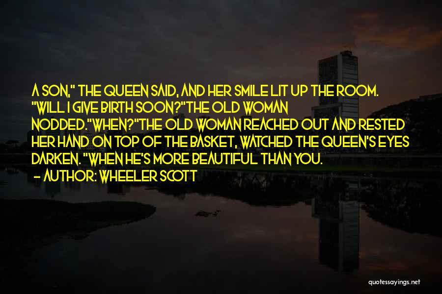 Beautiful Birth Quotes By Wheeler Scott