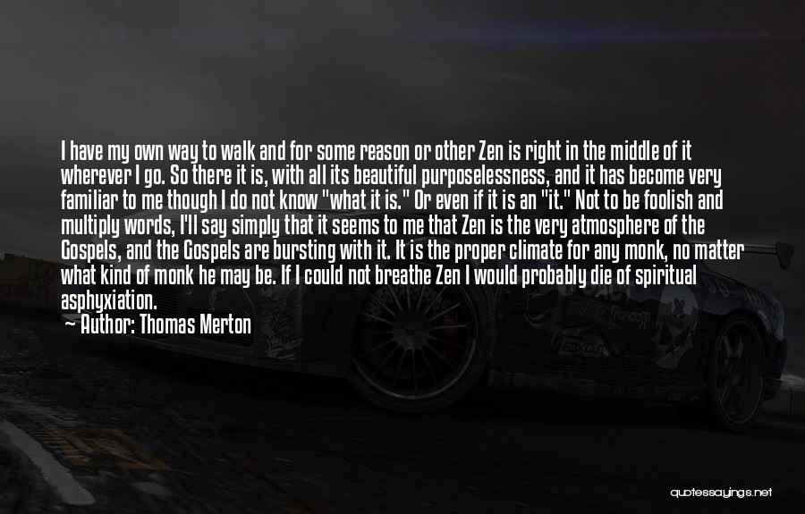 Beautiful Climate Quotes By Thomas Merton