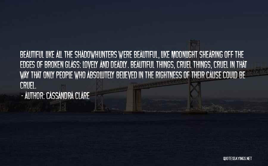 Beautiful Deadly Quotes By Cassandra Clare