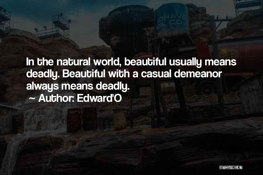 Beautiful Deadly Quotes By Edward'O