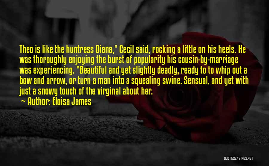 Beautiful Deadly Quotes By Eloisa James