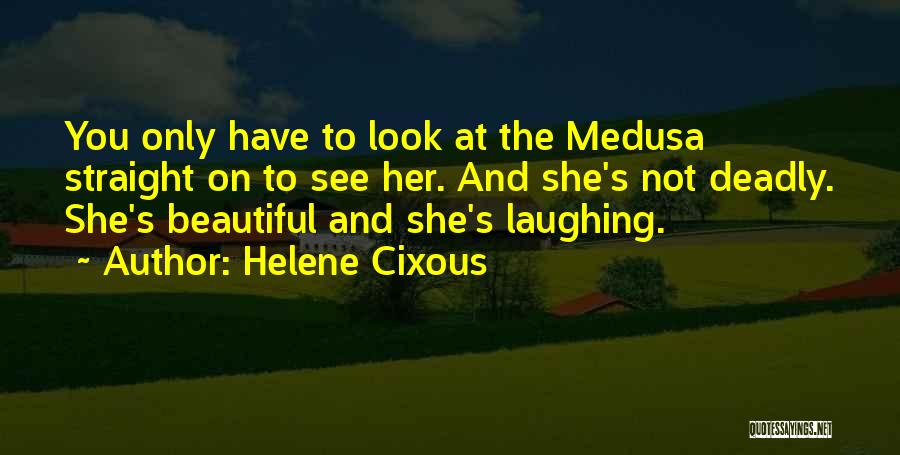Beautiful Deadly Quotes By Helene Cixous
