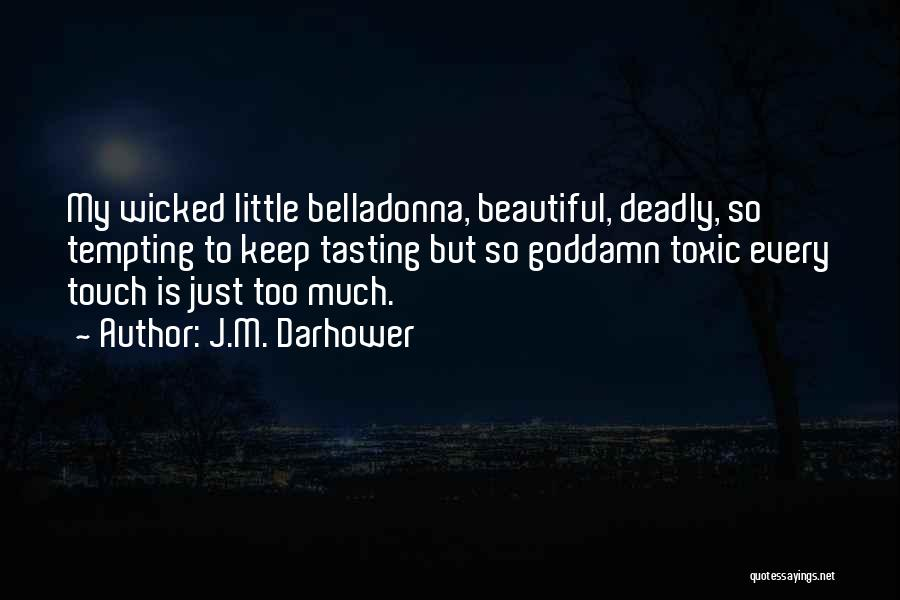 Beautiful Deadly Quotes By J.M. Darhower