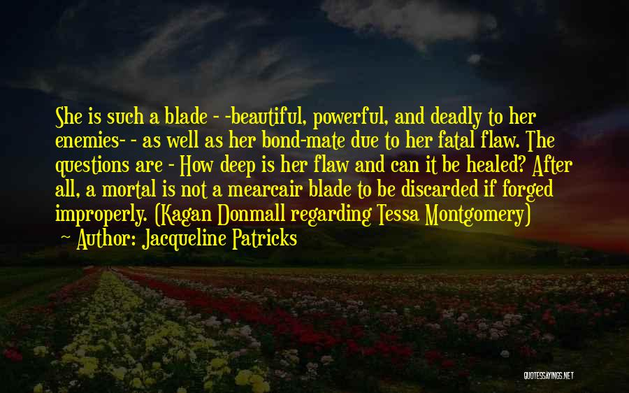 Beautiful Deadly Quotes By Jacqueline Patricks