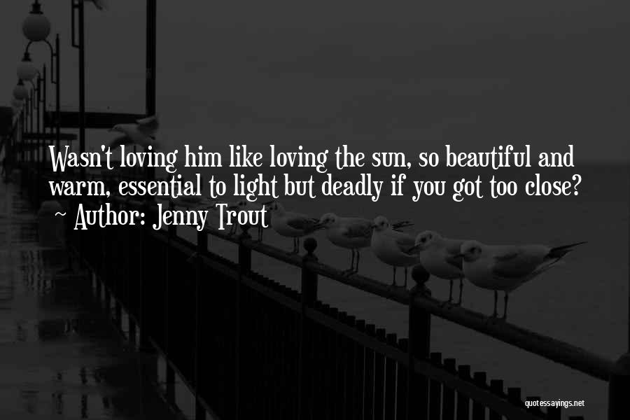 Beautiful Deadly Quotes By Jenny Trout