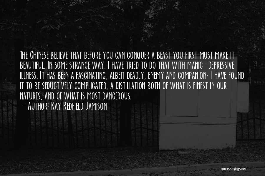 Beautiful Deadly Quotes By Kay Redfield Jamison