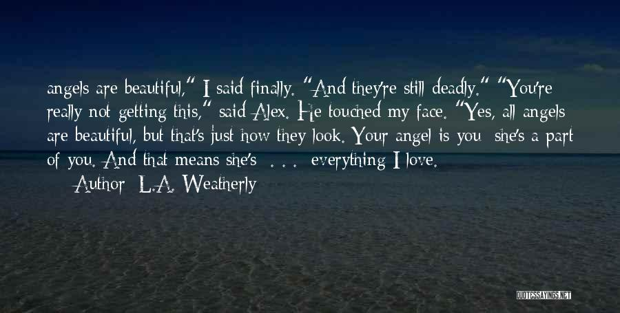Beautiful Deadly Quotes By L.A. Weatherly