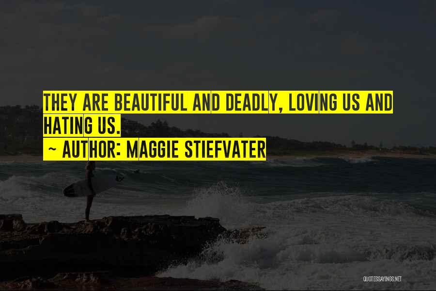 Beautiful Deadly Quotes By Maggie Stiefvater