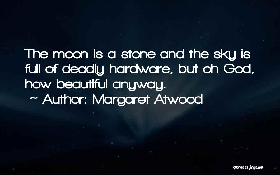 Beautiful Deadly Quotes By Margaret Atwood