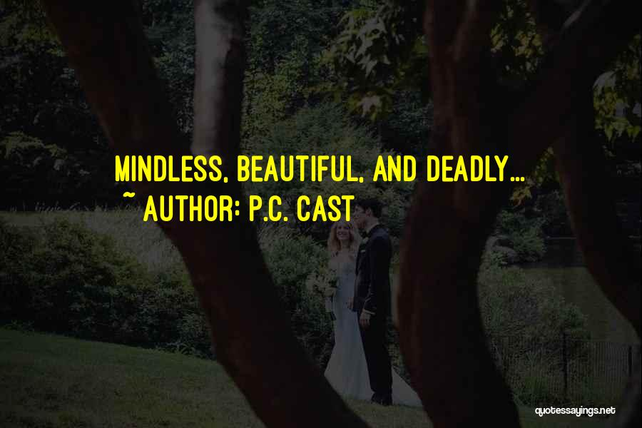 Beautiful Deadly Quotes By P.C. Cast
