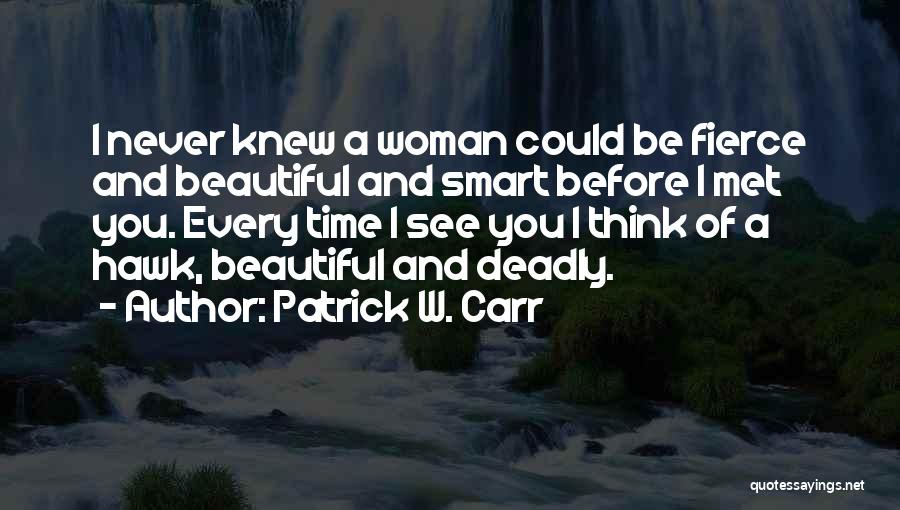 Beautiful Deadly Quotes By Patrick W. Carr
