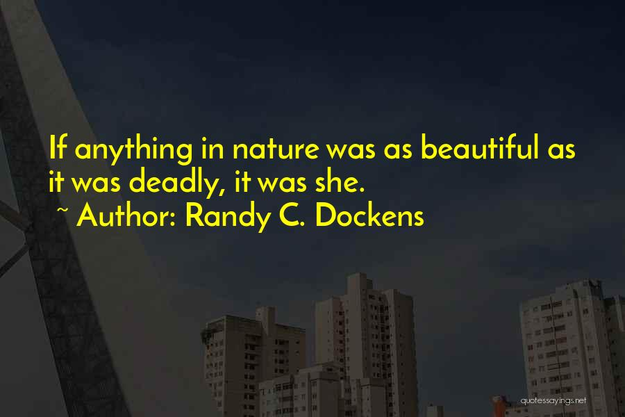 Beautiful Deadly Quotes By Randy C. Dockens