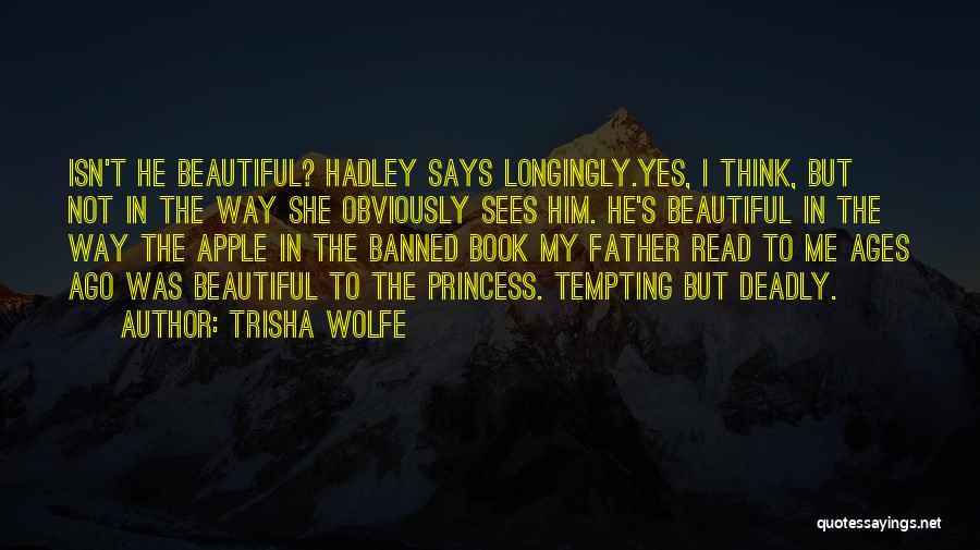 Beautiful Deadly Quotes By Trisha Wolfe