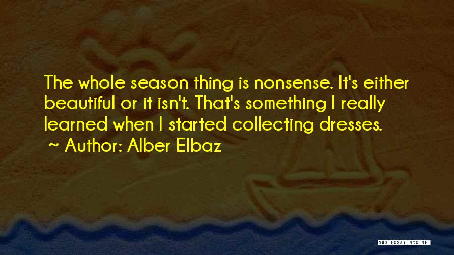 Beautiful Dresses Quotes By Alber Elbaz