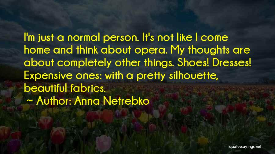 Beautiful Dresses Quotes By Anna Netrebko