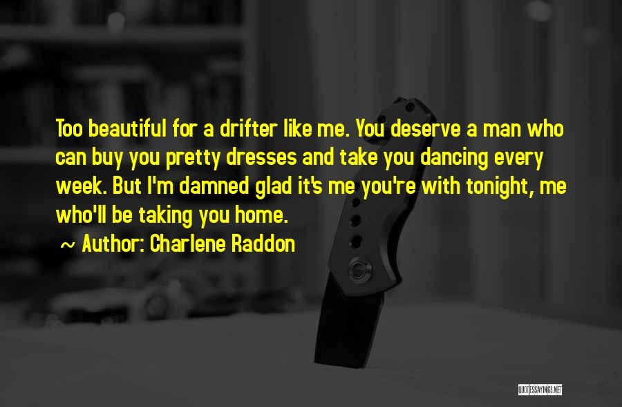 Beautiful Dresses Quotes By Charlene Raddon