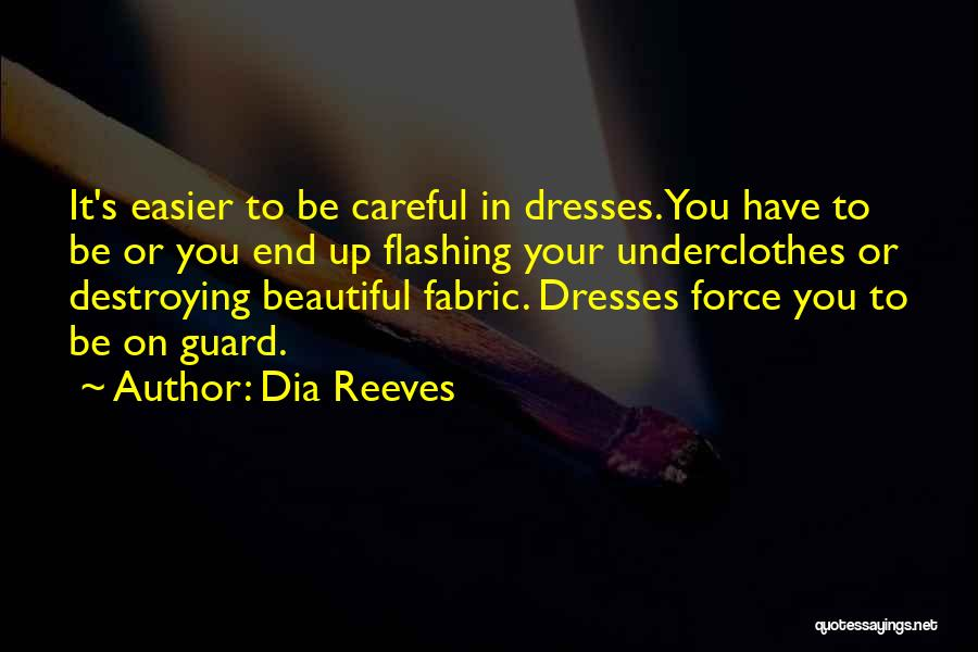 Beautiful Dresses Quotes By Dia Reeves