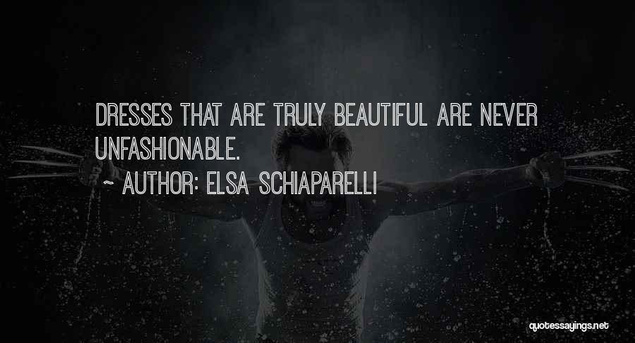 Beautiful Dresses Quotes By Elsa Schiaparelli