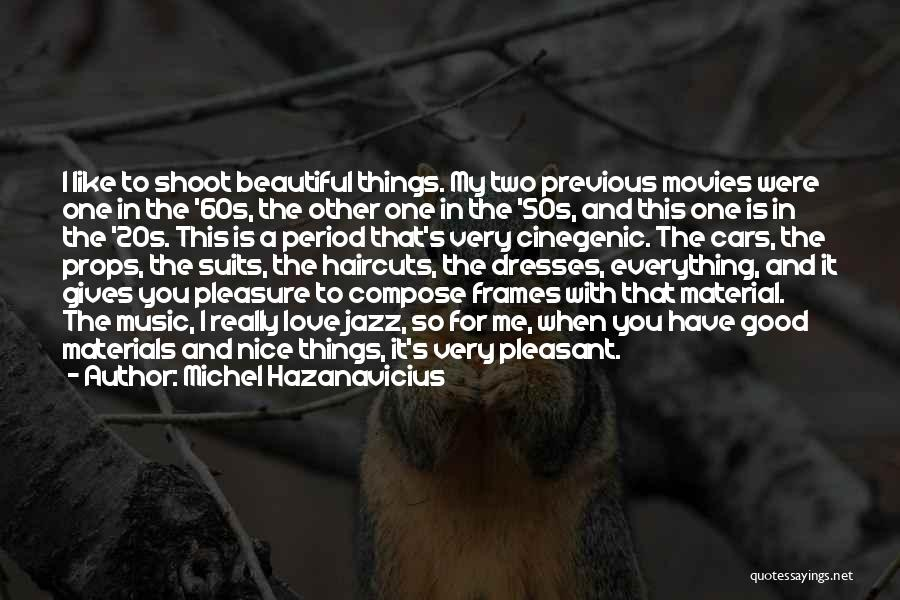 Beautiful Dresses Quotes By Michel Hazanavicius