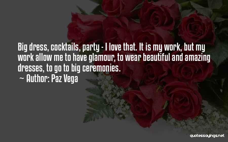 Beautiful Dresses Quotes By Paz Vega