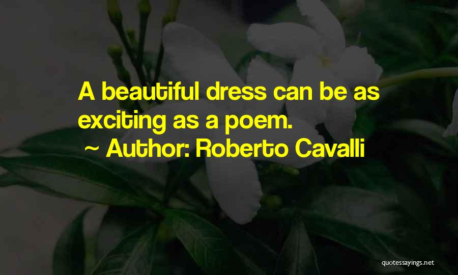 Beautiful Dresses Quotes By Roberto Cavalli