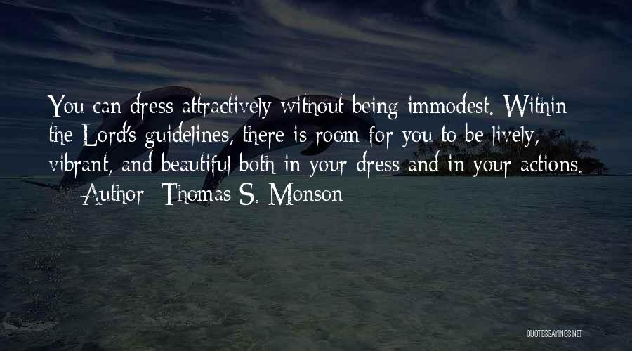 Beautiful Dresses Quotes By Thomas S. Monson