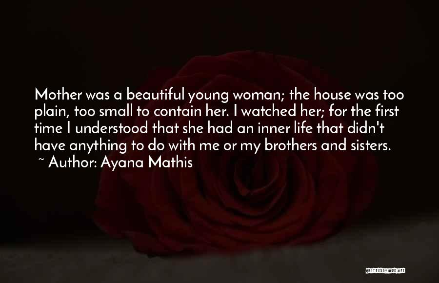 Beautiful Life Quotes By Ayana Mathis