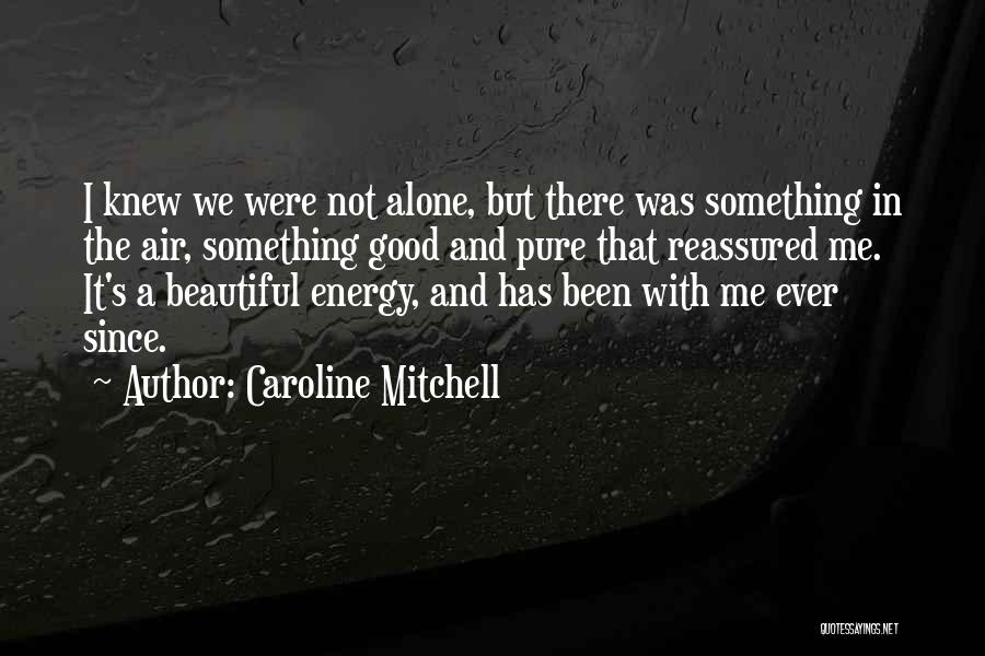 Beautiful Life Quotes By Caroline Mitchell