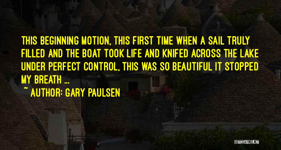 Beautiful Life Quotes By Gary Paulsen