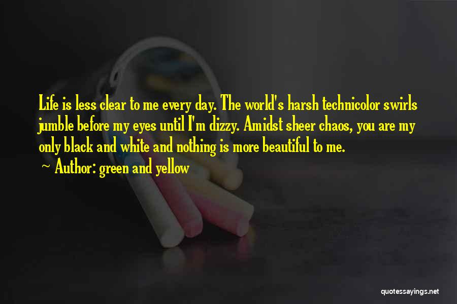 Beautiful Life Quotes By Green And Yellow