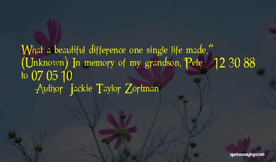 Beautiful Life Quotes By Jackie Taylor Zortman