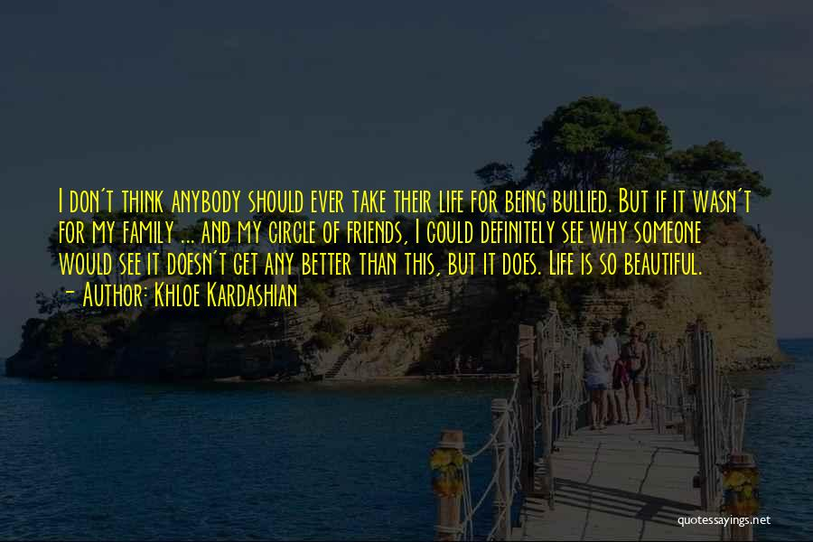 Beautiful Life Quotes By Khloe Kardashian