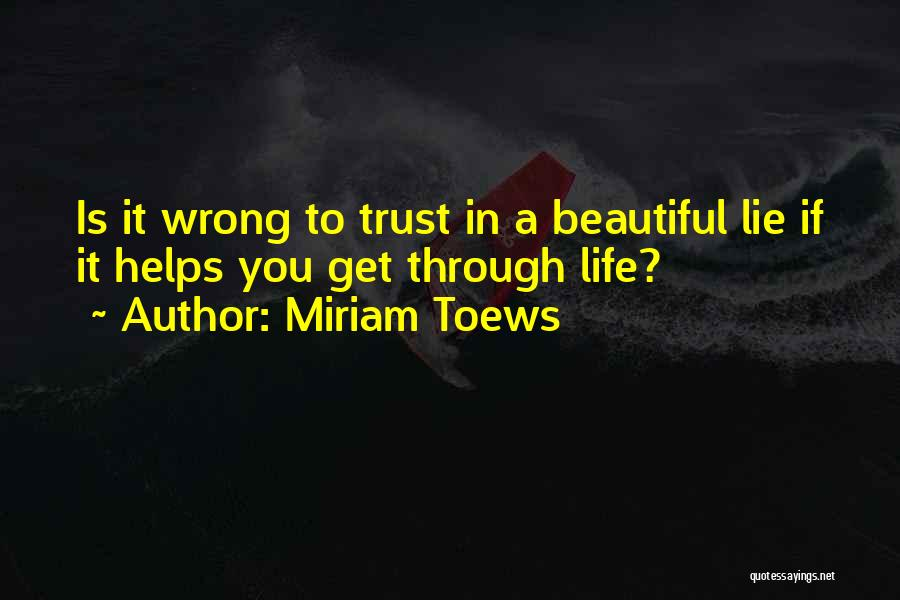 Beautiful Life Quotes By Miriam Toews