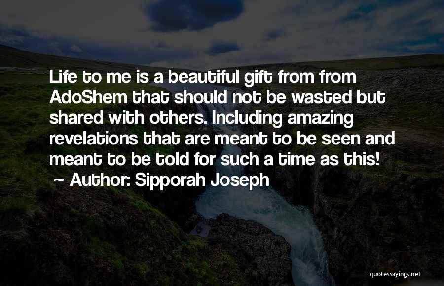 Beautiful Life Quotes By Sipporah Joseph