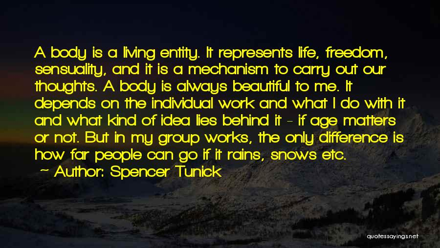 Beautiful Life Quotes By Spencer Tunick