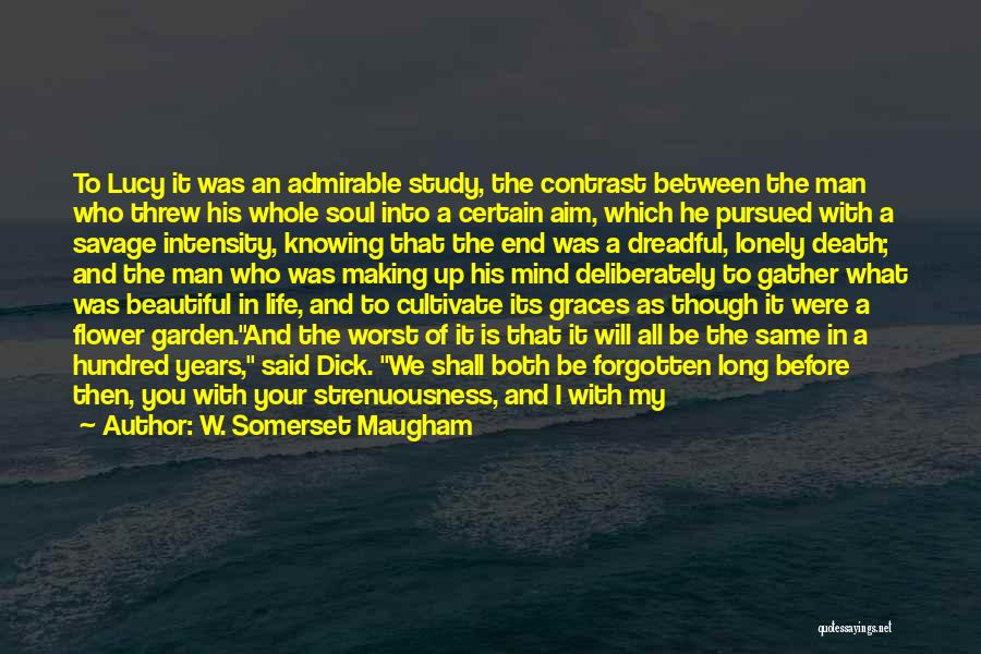 Beautiful Life Quotes By W. Somerset Maugham