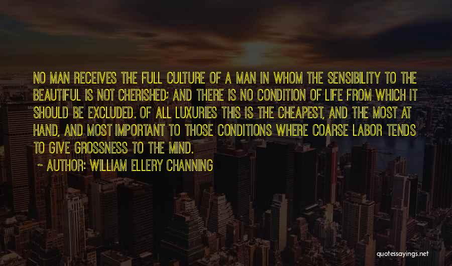 Beautiful Life Quotes By William Ellery Channing