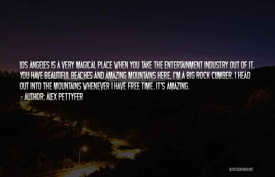 Beautiful Los Angeles Quotes By Alex Pettyfer