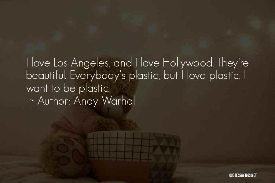 Beautiful Los Angeles Quotes By Andy Warhol